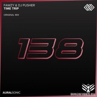 FAWZY & DJ Pusher - Time Trip (Original Mix)