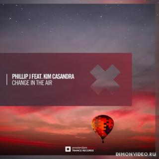 Phillip J feat. Kim Casandra - Change In The Air (Extended Mix)