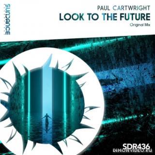 Paul Cartwright - Look To The Future (Original Mix)