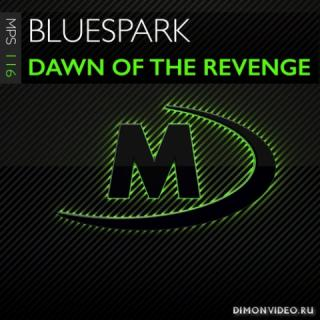 Bluespark - Dawn Of The Revenge (Extended Mix)