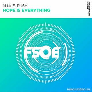 M.I.K.E. Push - Hope Is Everything (Extended Mix)
