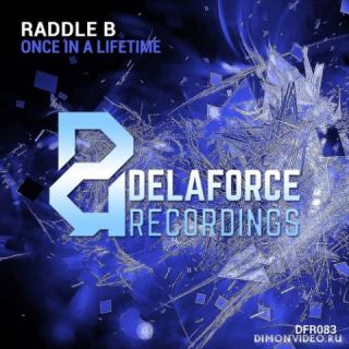 Raddle B - Once In A Lifetime (Original Mix)