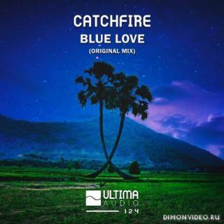 Catchfire - Blue Love (Original Mix)