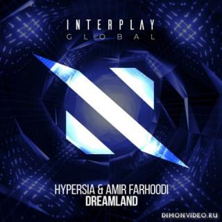 Hypersia & Amir Farhoodi - Dreamland (Extended Mix)