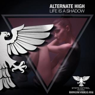 Alternate High - Life Is A Shadow (Extended Mix)