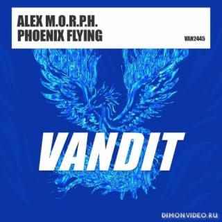 Alex M.O.R.P.H. - Phoenix Flying (Extended Mix)