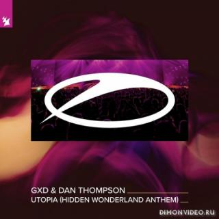 GXD & Dan Thompson - Utopia (Hidden Wonderland Anthem) (Extended Mix)