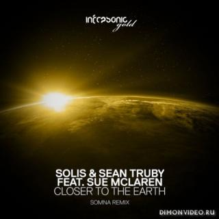 Solis & Sean Truby feat. Sue McLaren - Closer To The Earth (Somna Extended Remix)