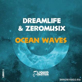 DreamLife & ZeroMusiX - Ocean Waves (Original Mix)