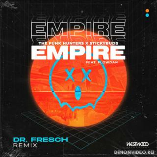 Stickybuds, The Funk Hunters ft. Flowdan - Empire (Dr. Fresch Extended Remix)