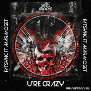 Fatsync, MarmöSet - U're Crazy (Original Mix)