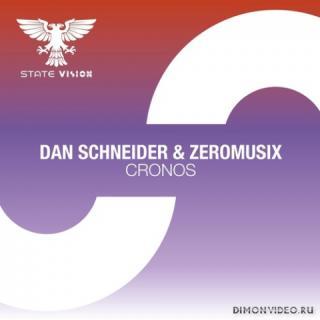 Dan Schneider & ZeroMusiX - Cronos (Extended Mix)