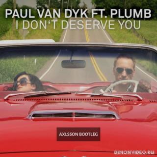 Paul van Dyk feat. Plumb - I Don't Deserve You (Axlsson Bootleg)