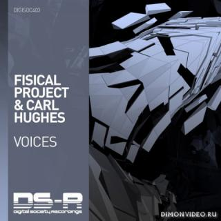 Fisical Project & Carl Hughes - Voices (Extended Mix)