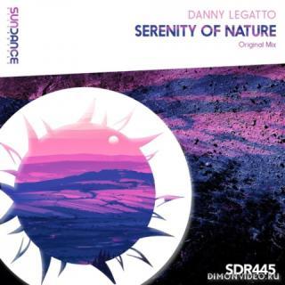 Danny Legatto - Serenity Of Nature (Original Mix)