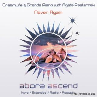 DreamLife & Grande Piano with Agata Pasternak - Never Again (Extended Mix)