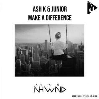 Ash K & Junior - Make a Difference (Original Mix)