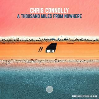 Chris Connolly - A Thousand Miles From Nowhere (Extended Mix)