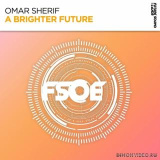 Omar Sherif - A Brighter Future (Extended Mix)