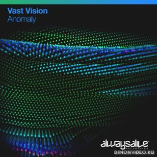 Vast Vision - Anomaly (Extended Mix)