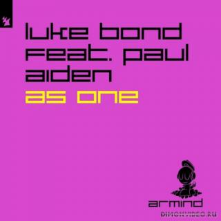 Luke Bond feat. Paul Aiden - As One (Extended Mix)