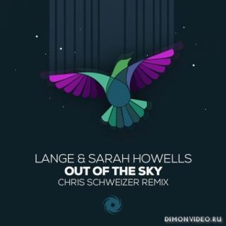 Lange & Sarah Howells - Out Of The Sky (Chris Schweizer Extended Remix)