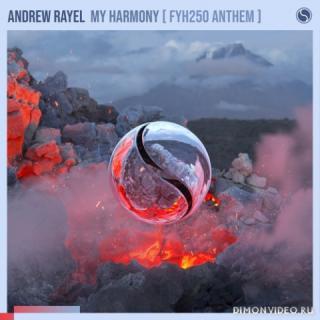 Andrew Rayel - My Harmony (FYH 250 Anthem) (Extended Mix)