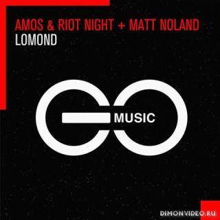 Amos & Riot Night + Matt Noland - Lomond (Extended Mix)