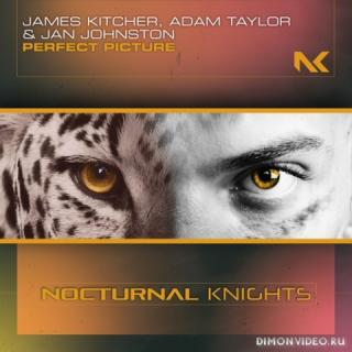 James Kitcher, Adam Taylor & Jan Johnston - Perfect Picture (Extended Mix)