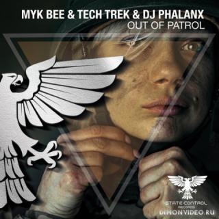 Myk Bee & Tech Trek & DJ Phalanx - Out Of Patrol (Extended Mix)