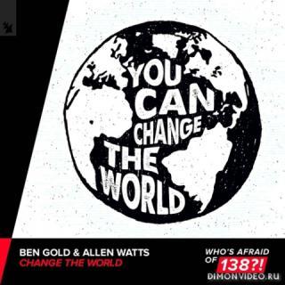 Ben Gold & Allen Watts - Change The World (Extended Mix)