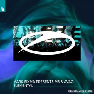 Mark Sixma pres. M6 & Avao - Elemental (Extended Mix)