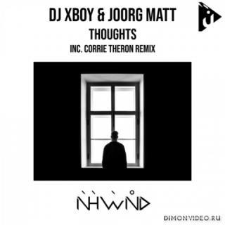 DJ Xboy & Joorg Matt - Thoughts (Corrie Theron Remix)