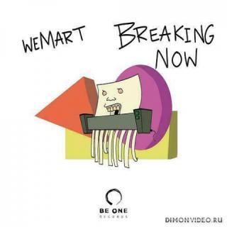 WeMart - Breaking Now (Original Mix)