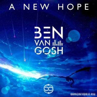 Ben van Gosh - A New Hope (Extended Mix)