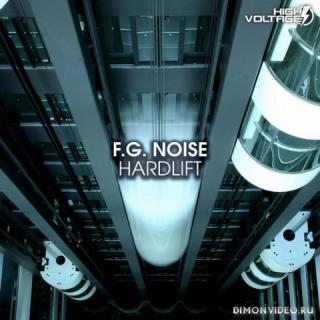 F.G. Noise - Hardlift (Extended Mix)