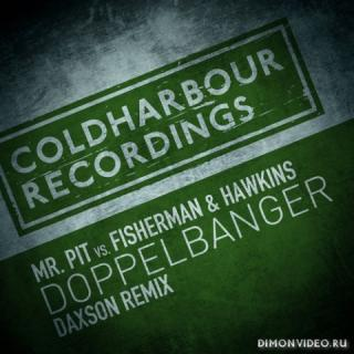 Mr. Pit vs. Fisherman & Hawkins - Doppelbanger (Daxson Extended Remix)