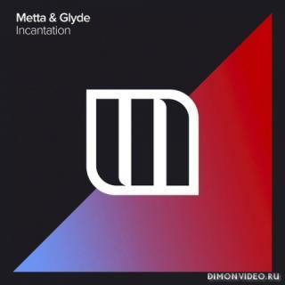 Metta & Glyde - Incantation (Extended Mix)