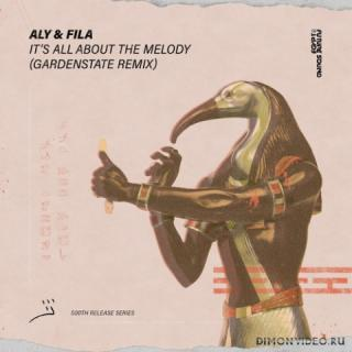 Aly & Fila - It's All About The Melody (Gardenstate Extended Remix)