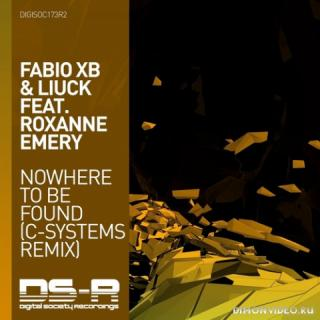 Fabio XB & Liuck feat. Roxanne Emery - Nowhere To Be Found (C-Systems Extended Remix)