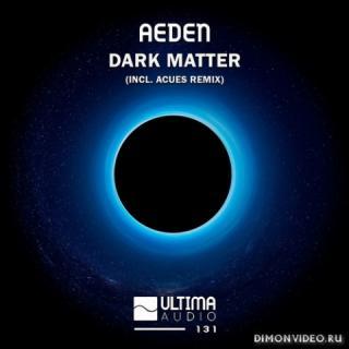 Aeden - Dark Matter (Acues Remix)