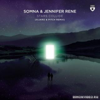Somna & Jennifer Rene - Stars Collide (XiJaro & Pitch Extended Remix)