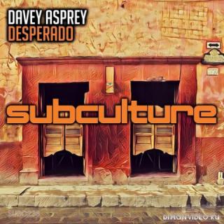 Davey Asprey - Desperado (Extended Mix)