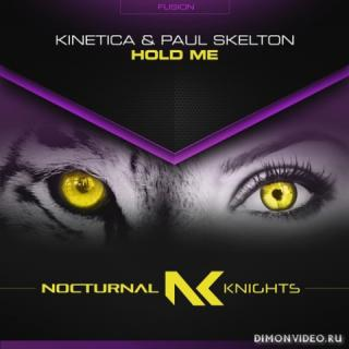 KINETICA & Paul Skelton - Hold Me (Extended Mix)