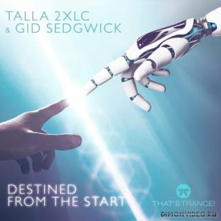 Talla 2XLC & Gid Sedgwick - Destined From The Start (Extended Mix)