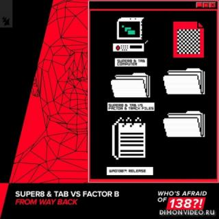 Super8 & Tab vs. Factor B - From Way Back (Extended Mix)
