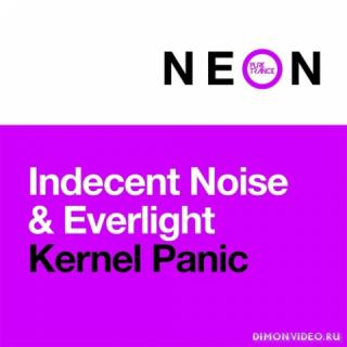Indecent Noise & EverLight - Kernel Panic (Extended Mix)