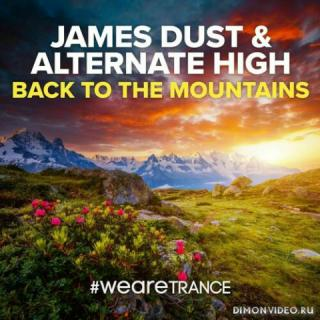 James Dust &  Alternate High - Back To The Mountains (Extended Mix)