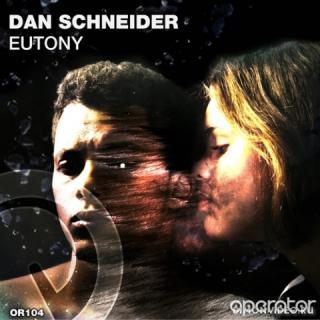 Dan Schneider - Eutony (Extended Mix)