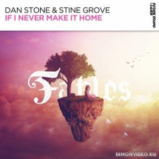 Dan Stone & Stine Grove - If I Never Make It Home (Extended Mix)